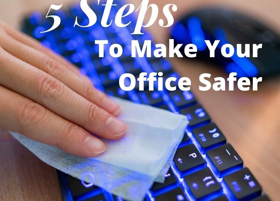 5 Steps To Make Your Office Safer