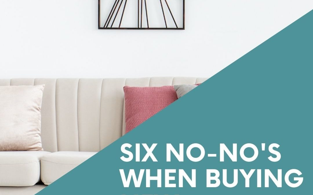 Six No-No's when adding Furniture to Your New Home